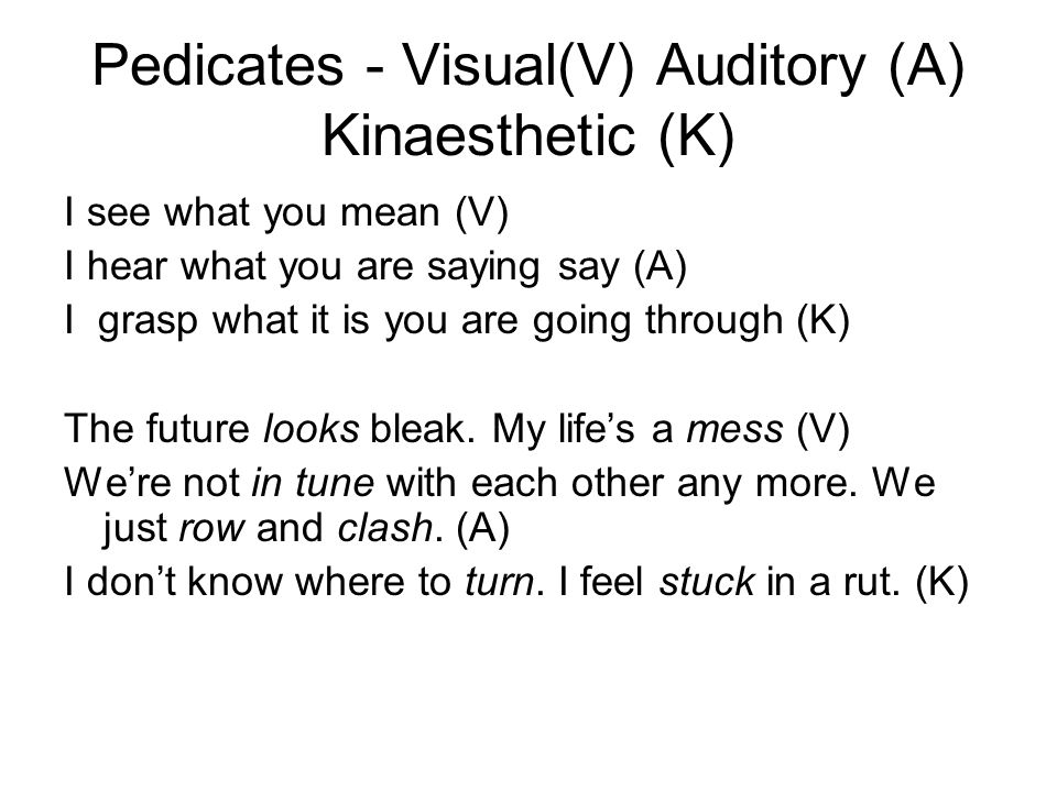 Pedicates - Visual(V) Auditory (A) Kinaesthetic (K)