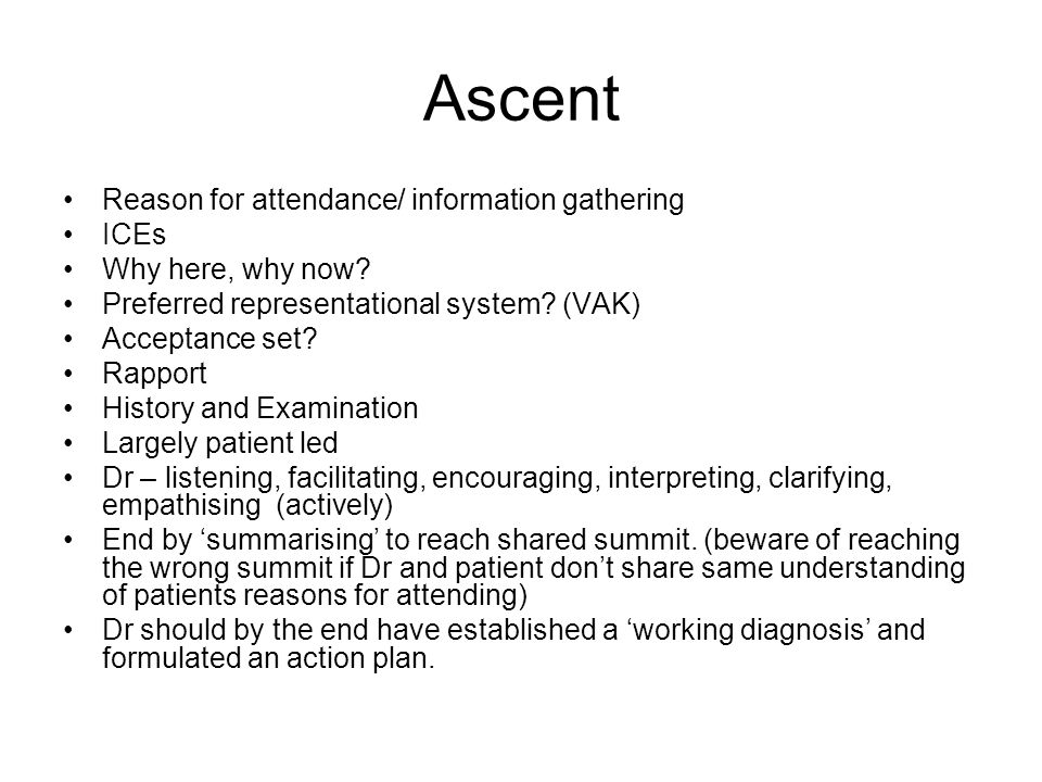 Ascent Reason for attendance/ information gathering ICEs