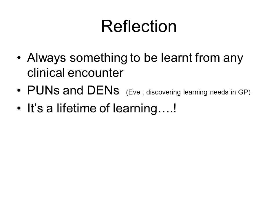 Reflection Always something to be learnt from any clinical encounter