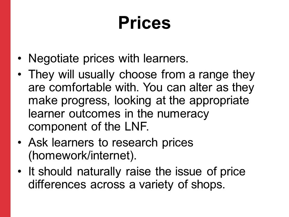 Prices Negotiate prices with learners.