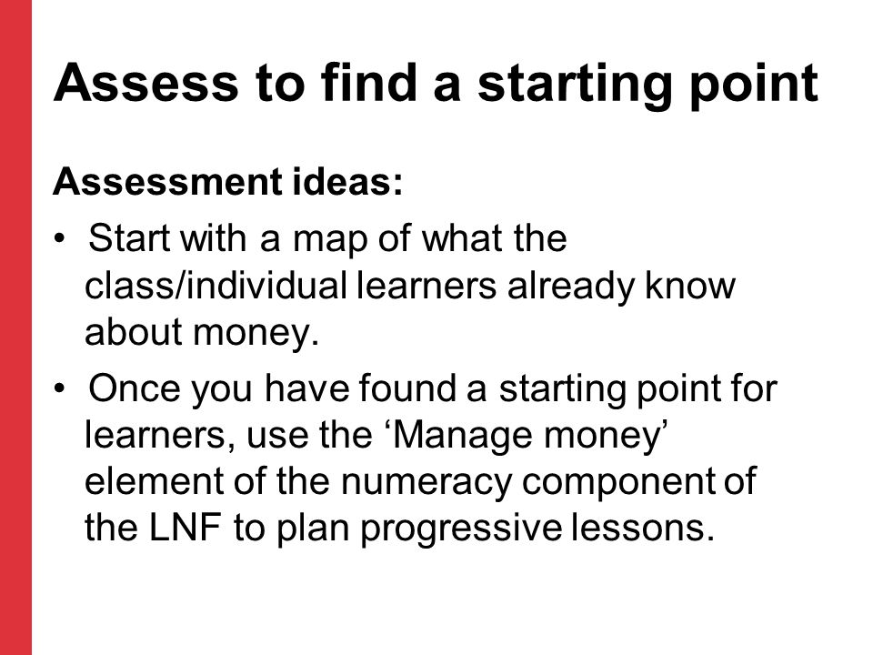 Assess to find a starting point