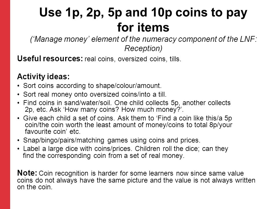 Use 1p, 2p, 5p and 10p coins to pay for items ('Manage money' element of the numeracy component of the LNF: Reception)