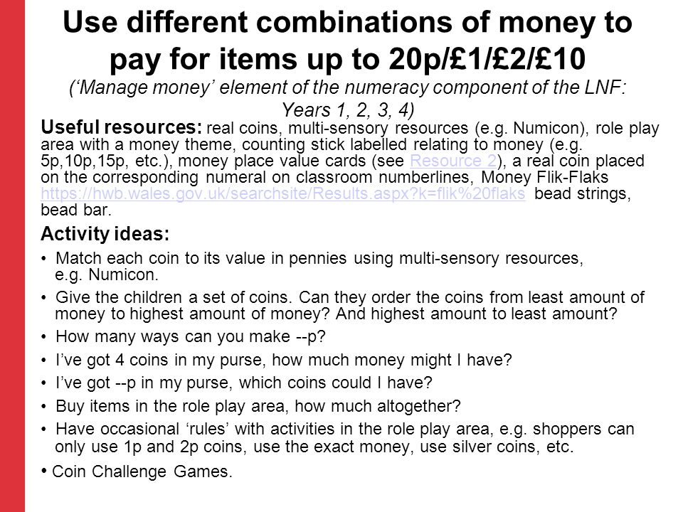 Use different combinations of money to pay for items up to 20p/£1/£2/£10 ('Manage money' element of the numeracy component of the LNF: Years 1, 2, 3, 4)