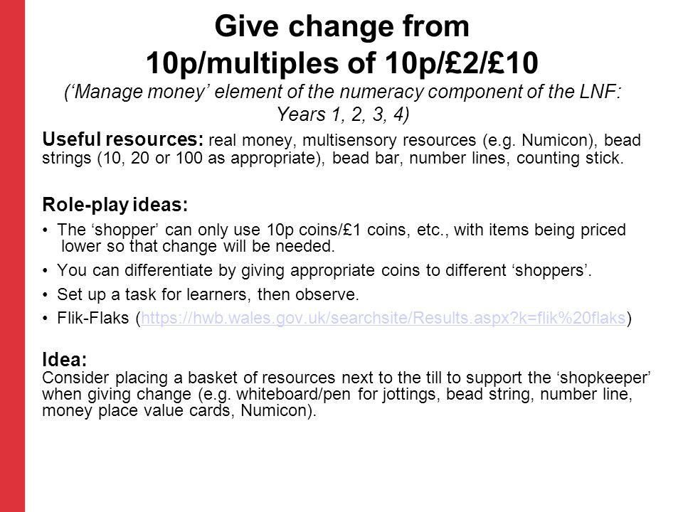 Give change from 10p/multiples of 10p/£2/£10 ('Manage money' element of the numeracy component of the LNF: Years 1, 2, 3, 4)