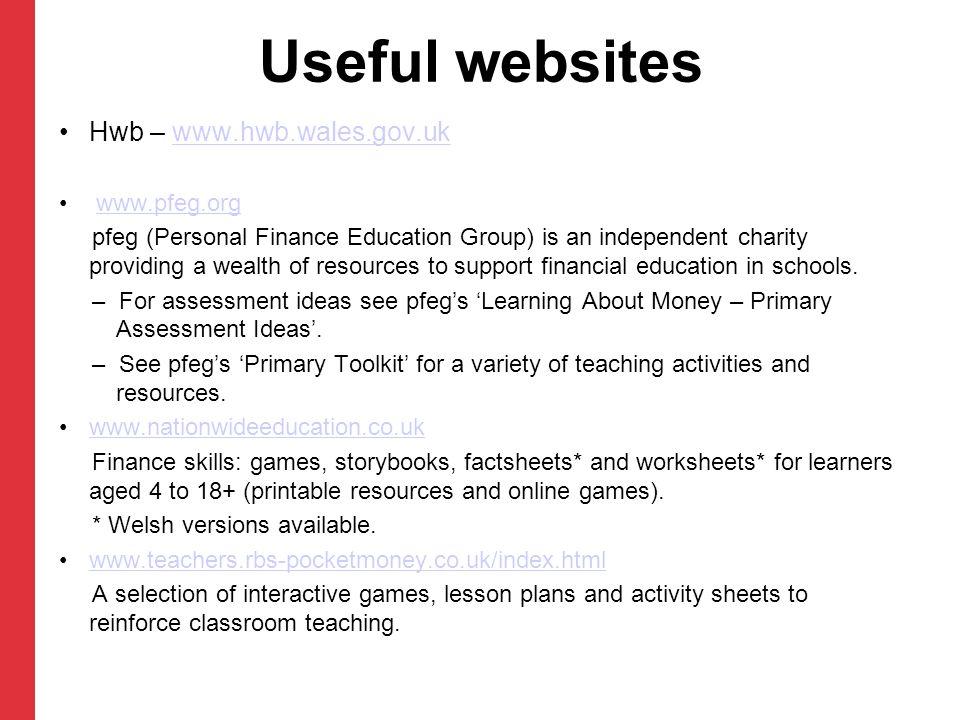 Useful websites Hwb – www.hwb.wales.gov.uk www.pfeg.org