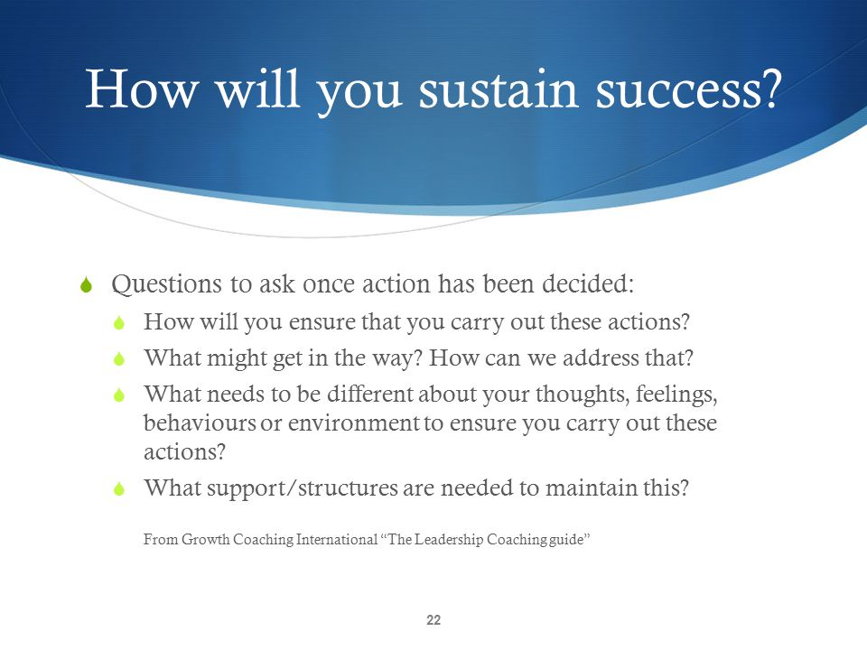 How will you sustain success