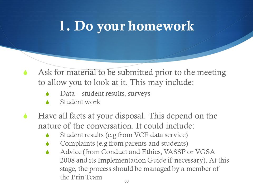 1. Do your homework Ask for material to be submitted prior to the meeting to allow you to look at it. This may include:
