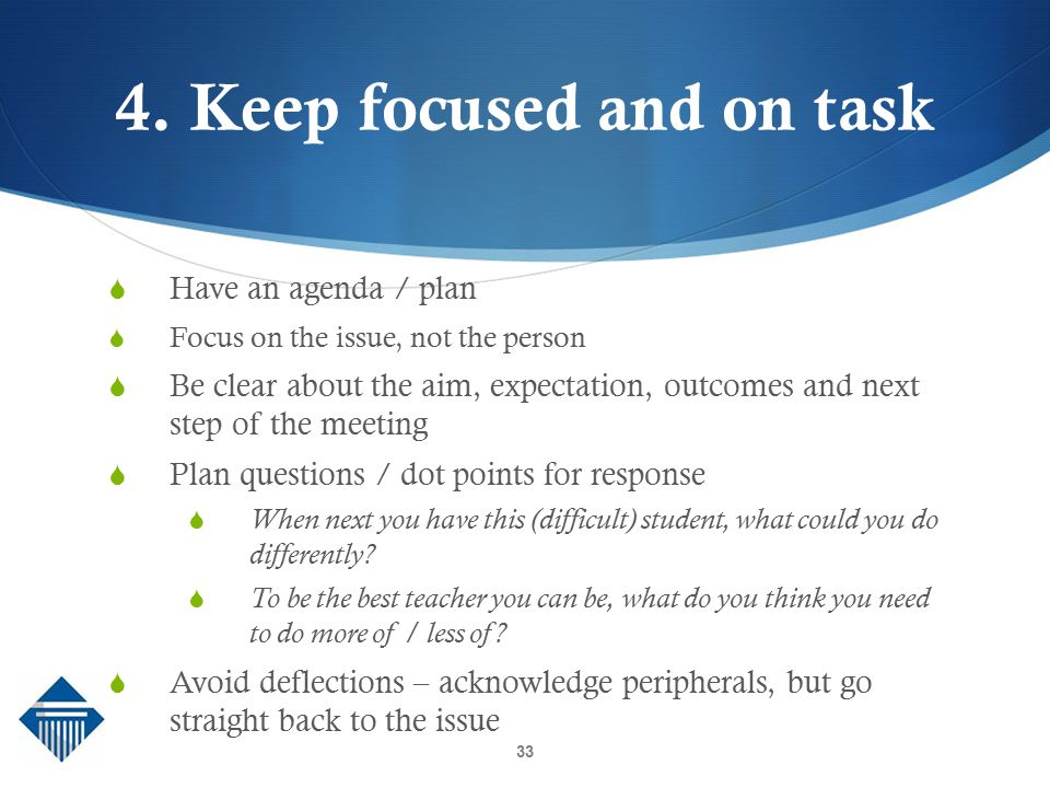 4. Keep focused and on task