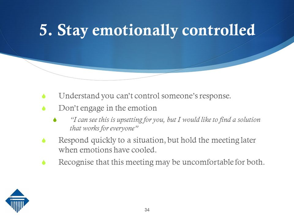 5. Stay emotionally controlled