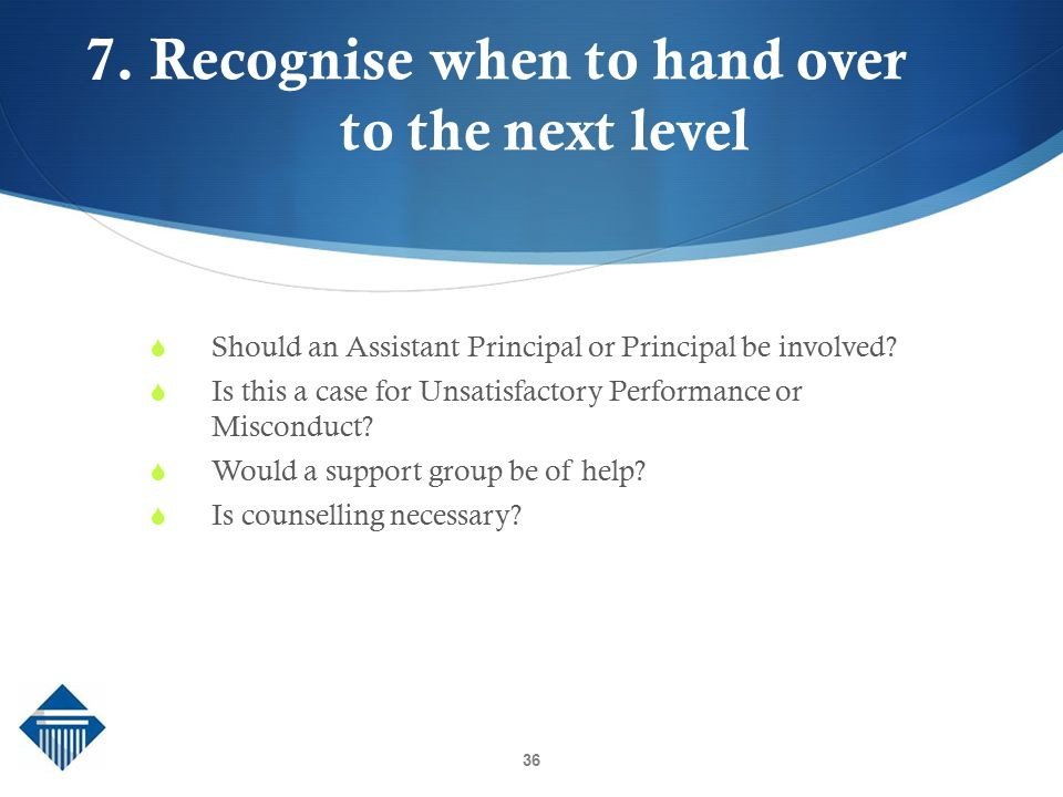 7. Recognise when to hand over to the next level