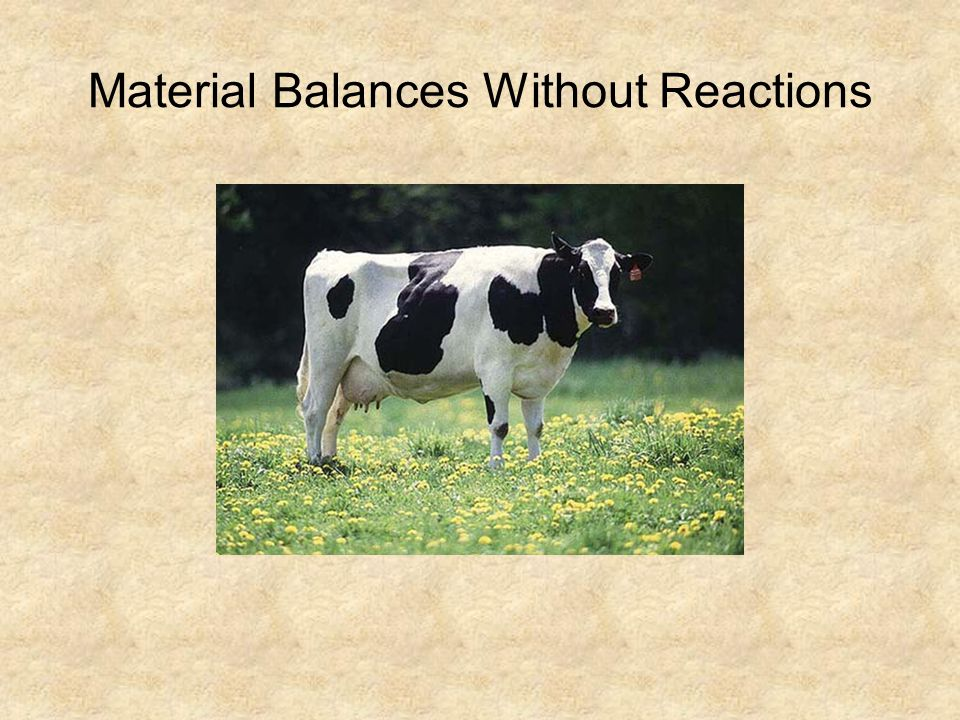 Material Balances Without Reactions