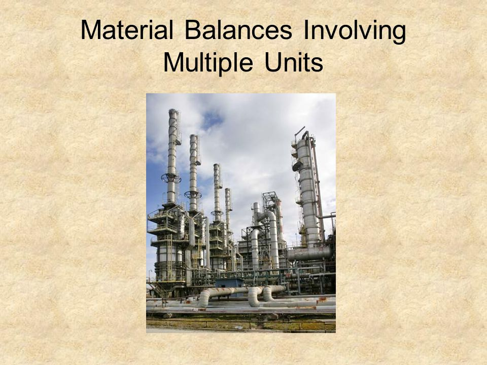 Material Balances Involving Multiple Units