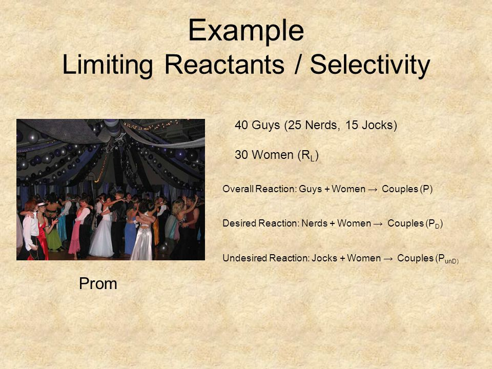 Example Limiting Reactants / Selectivity