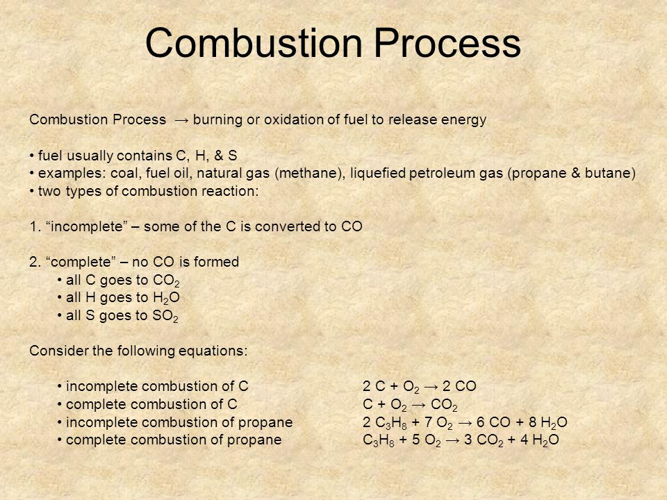 Combustion Process Combustion Process → burning or oxidation of fuel to release energy. • fuel usually contains C, H, & S.