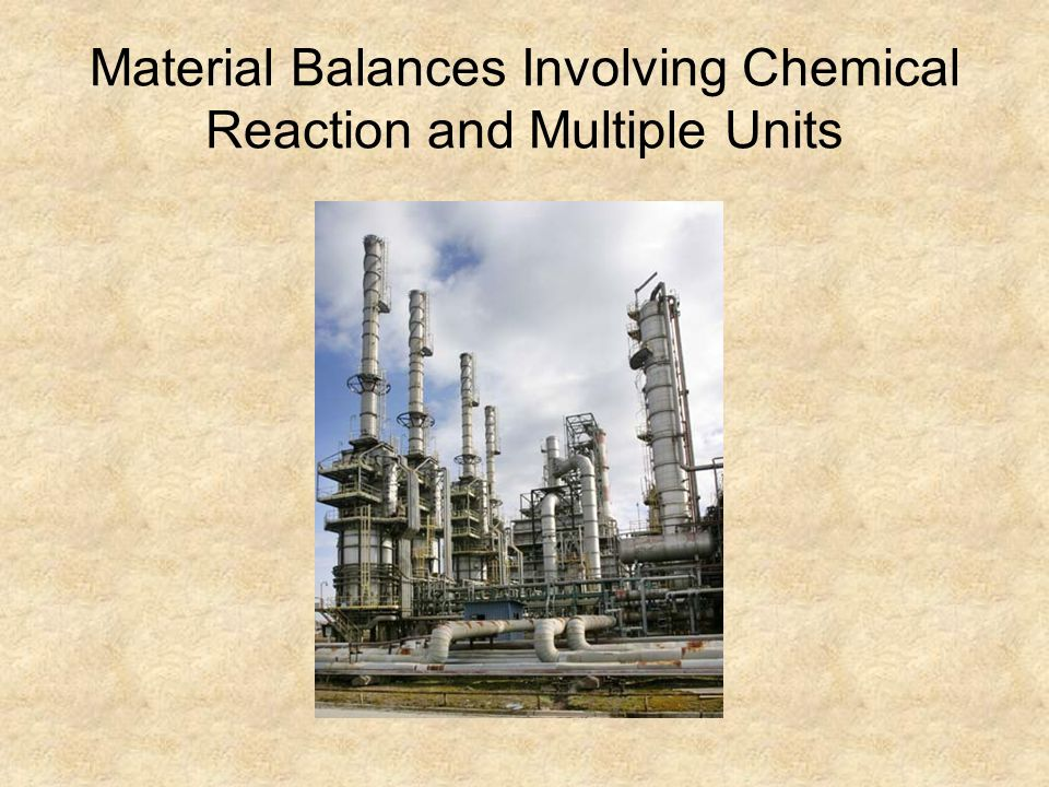 Material Balances Involving Chemical Reaction and Multiple Units