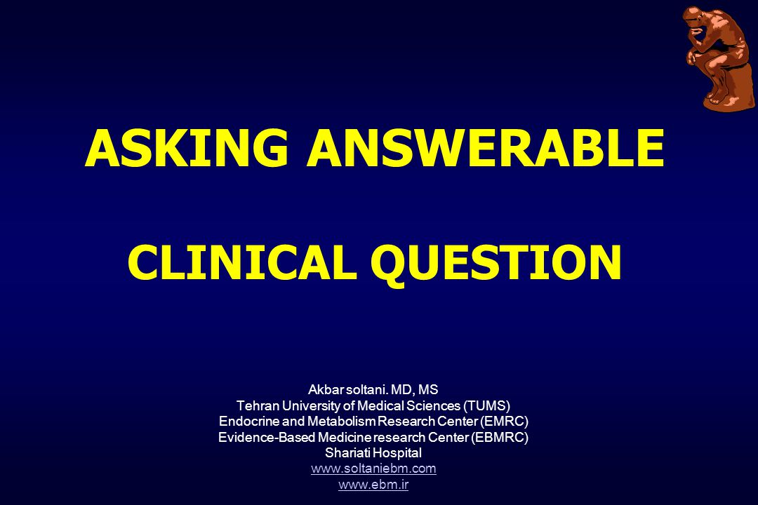 ASKING ANSWERABLE CLINICAL QUESTION