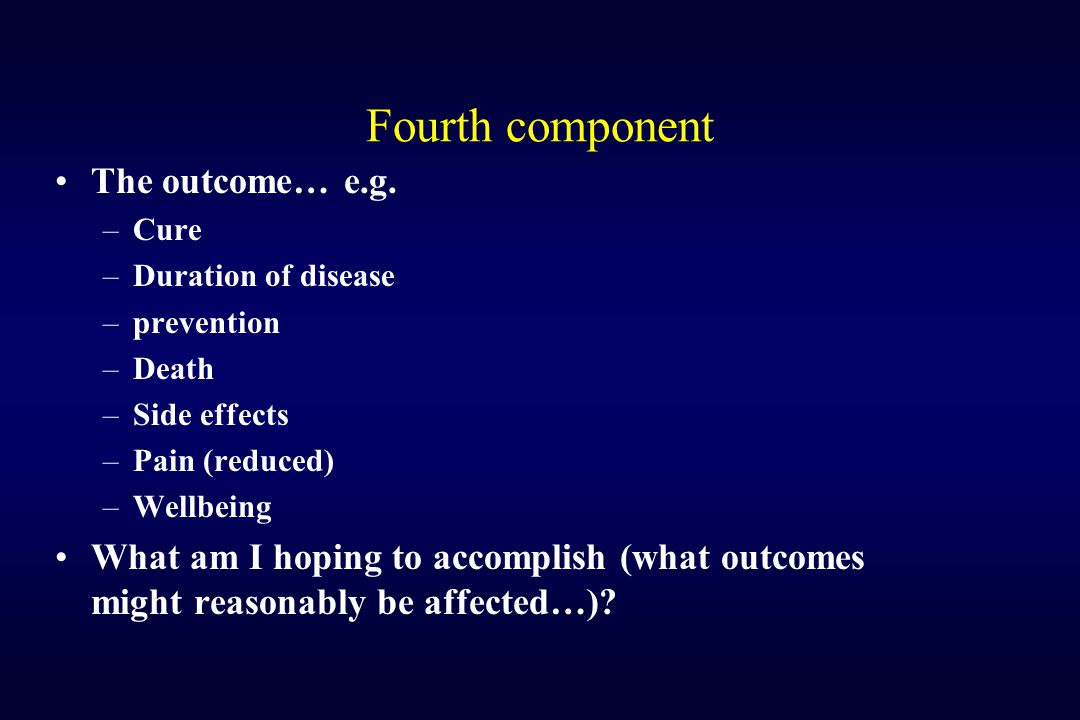 Fourth component The outcome… e.g.