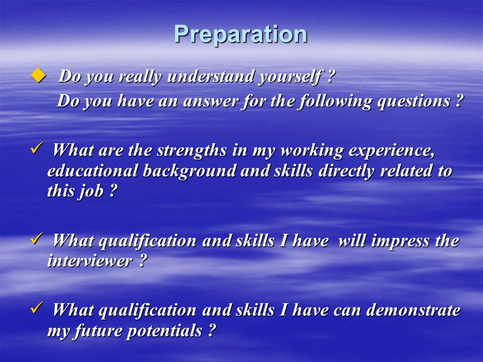 Preparation Do you really understand yourself
