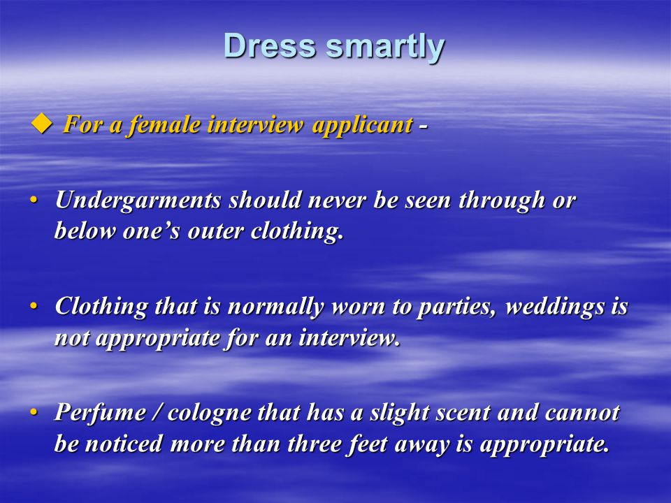 Dress smartly For a female interview applicant -