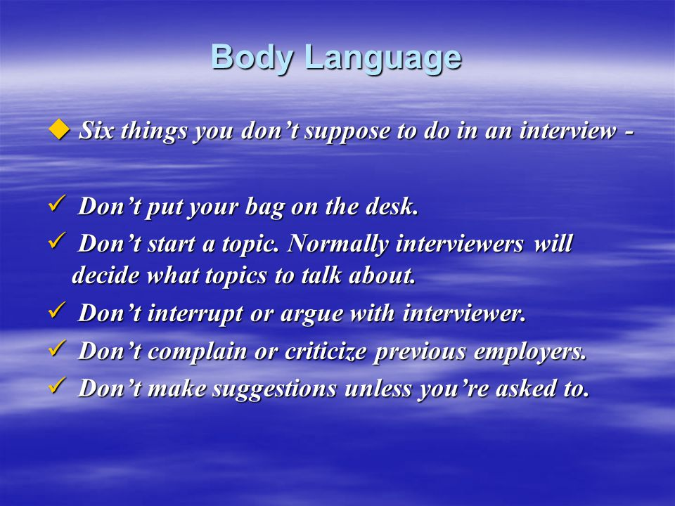 Body Language Six things you don't suppose to do in an interview -