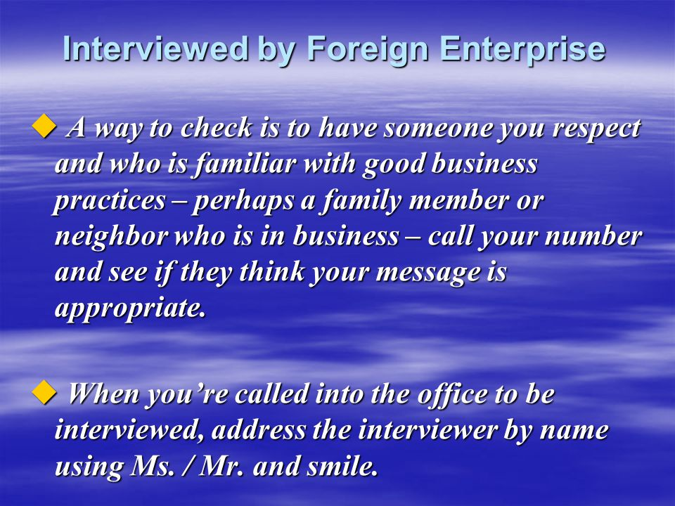 Interviewed by Foreign Enterprise