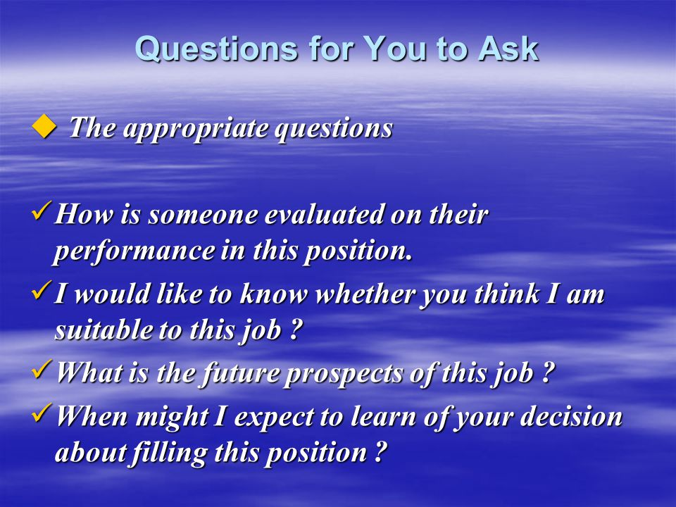 Questions for You to Ask
