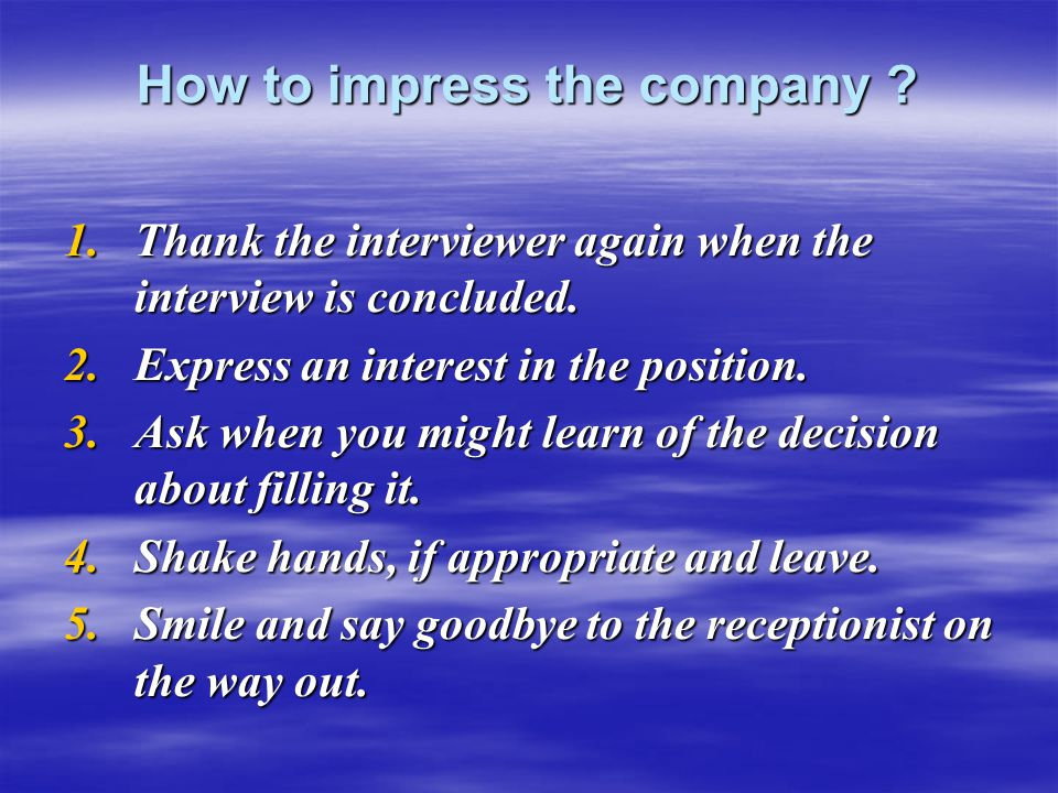 How to impress the company