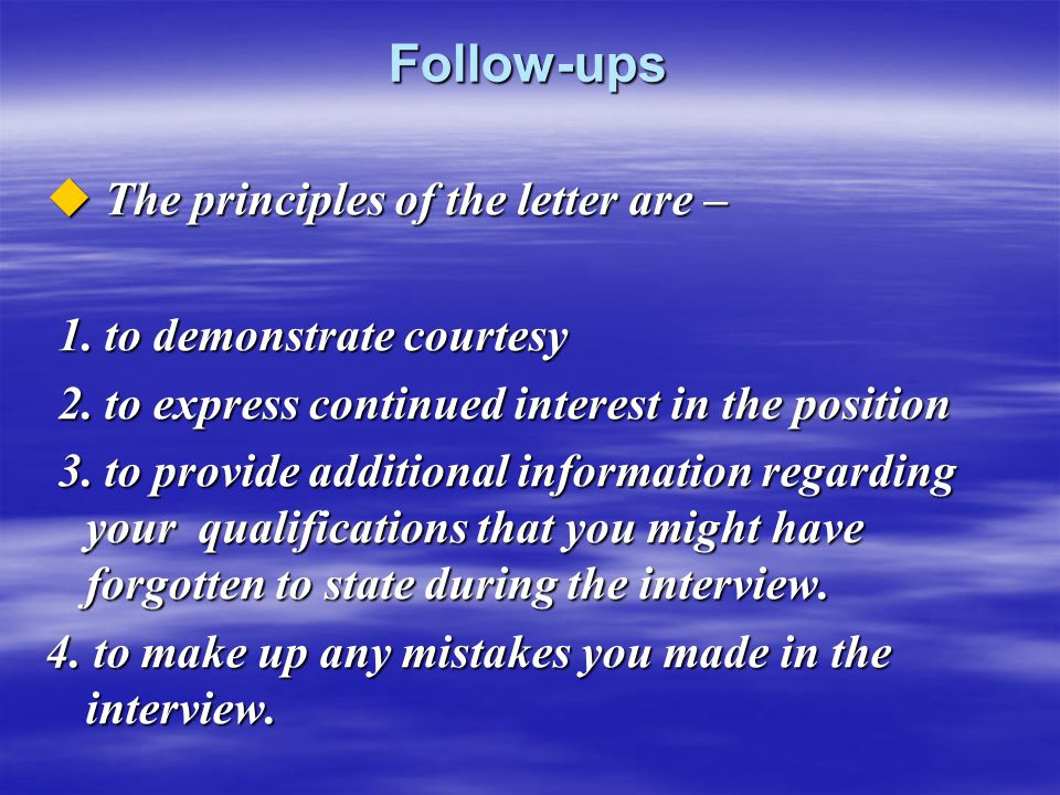 Follow-ups The principles of the letter are –