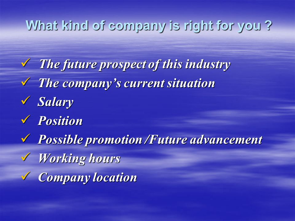 What kind of company is right for you