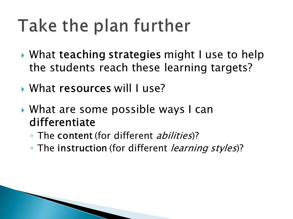 Take the plan further What teaching strategies might I use to help the students reach these learning targets