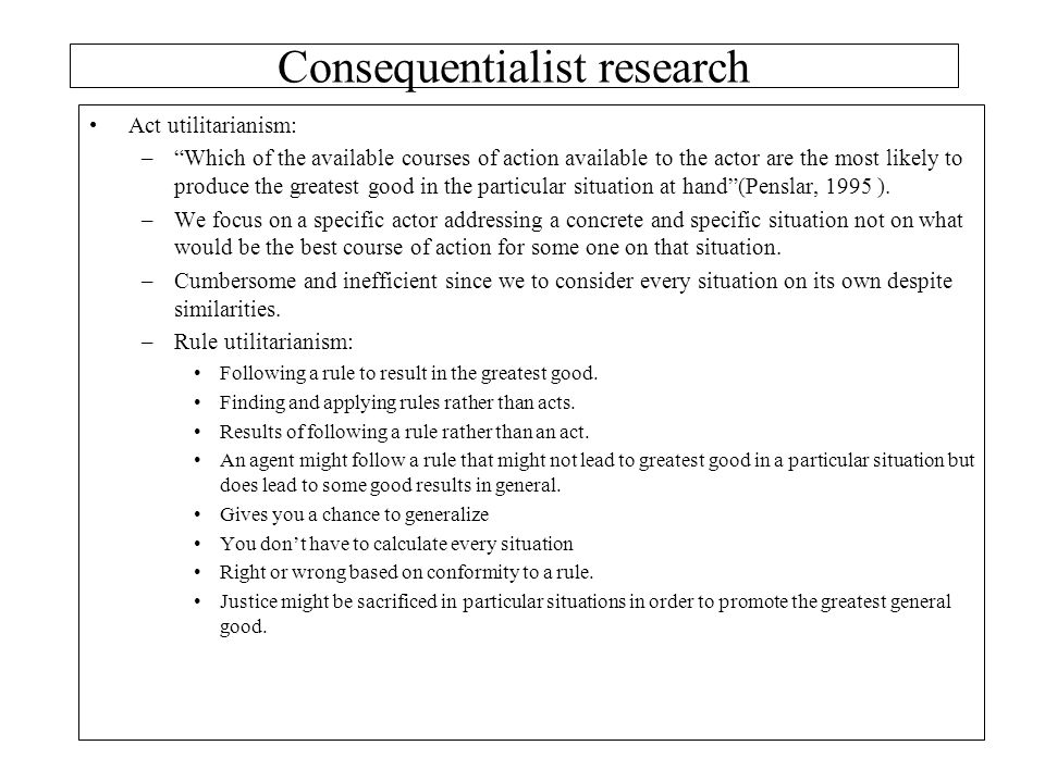 Consequentialist research