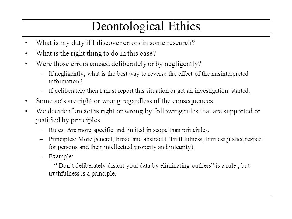 Deontological Ethics What is my duty if I discover errors in some research What is the right thing to do in this case