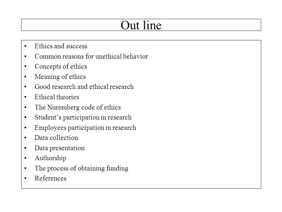 Out line Ethics and success Common reasons for unethical behavior