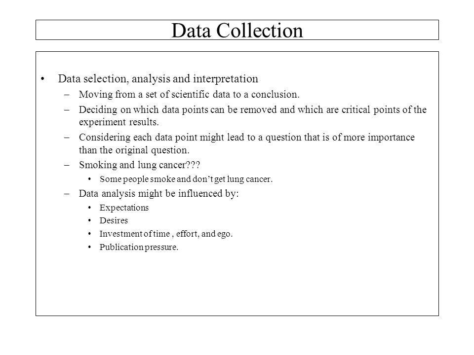 Data Collection Data selection, analysis and interpretation
