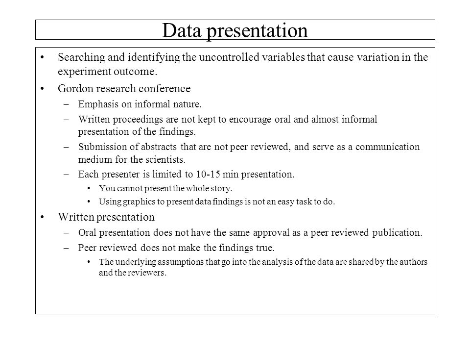 Data presentation Searching and identifying the uncontrolled variables that cause variation in the experiment outcome.