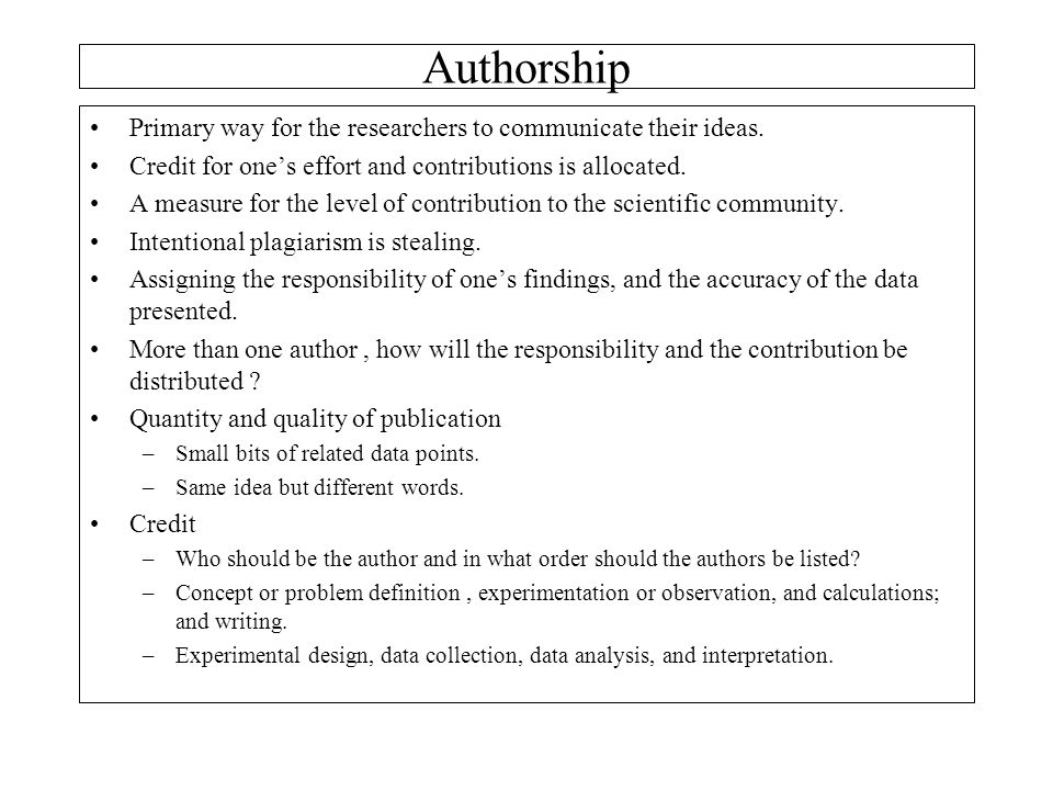 Authorship Primary way for the researchers to communicate their ideas.