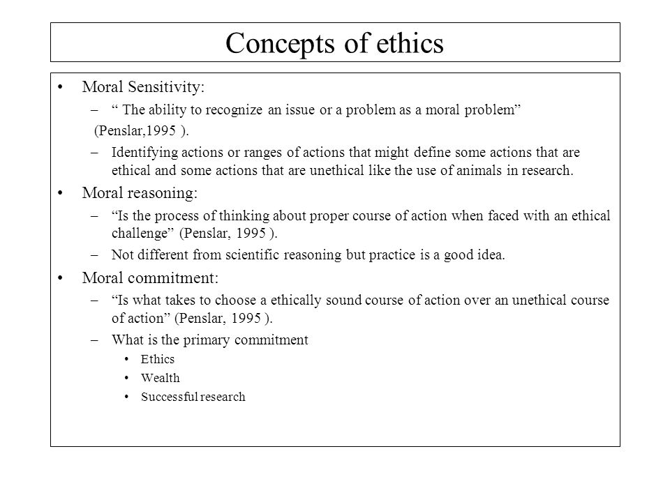 Concepts of ethics Moral Sensitivity: Moral reasoning: