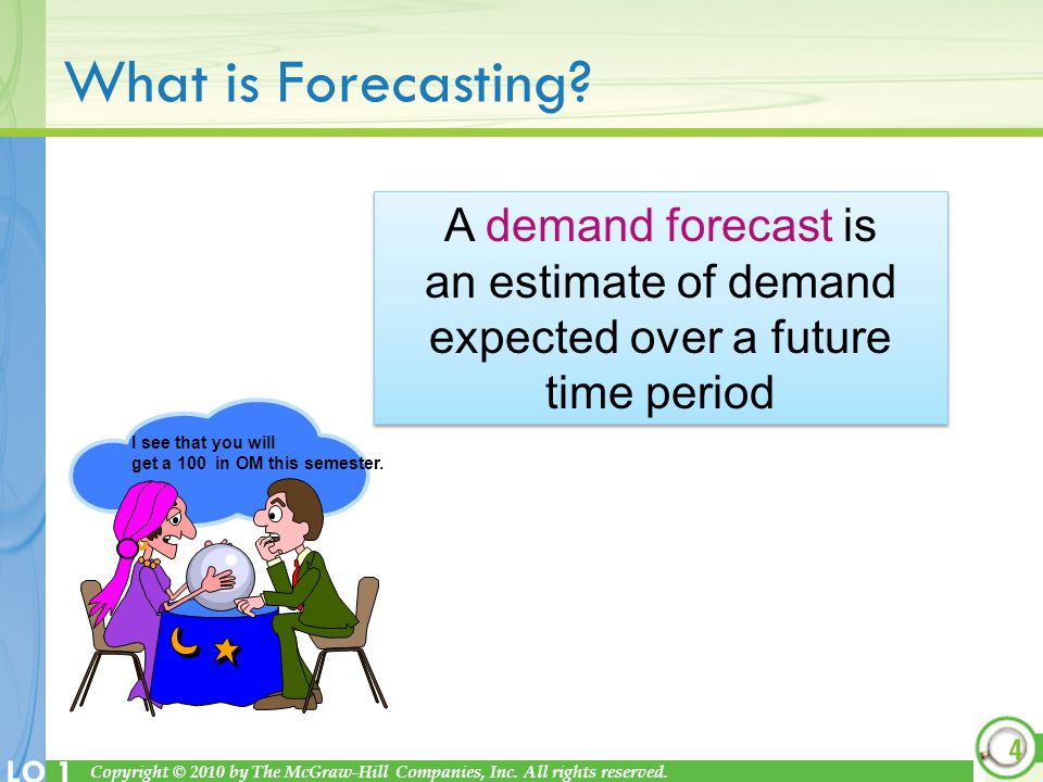 What is Forecasting A demand forecast is an estimate of demand expected over a future time period.