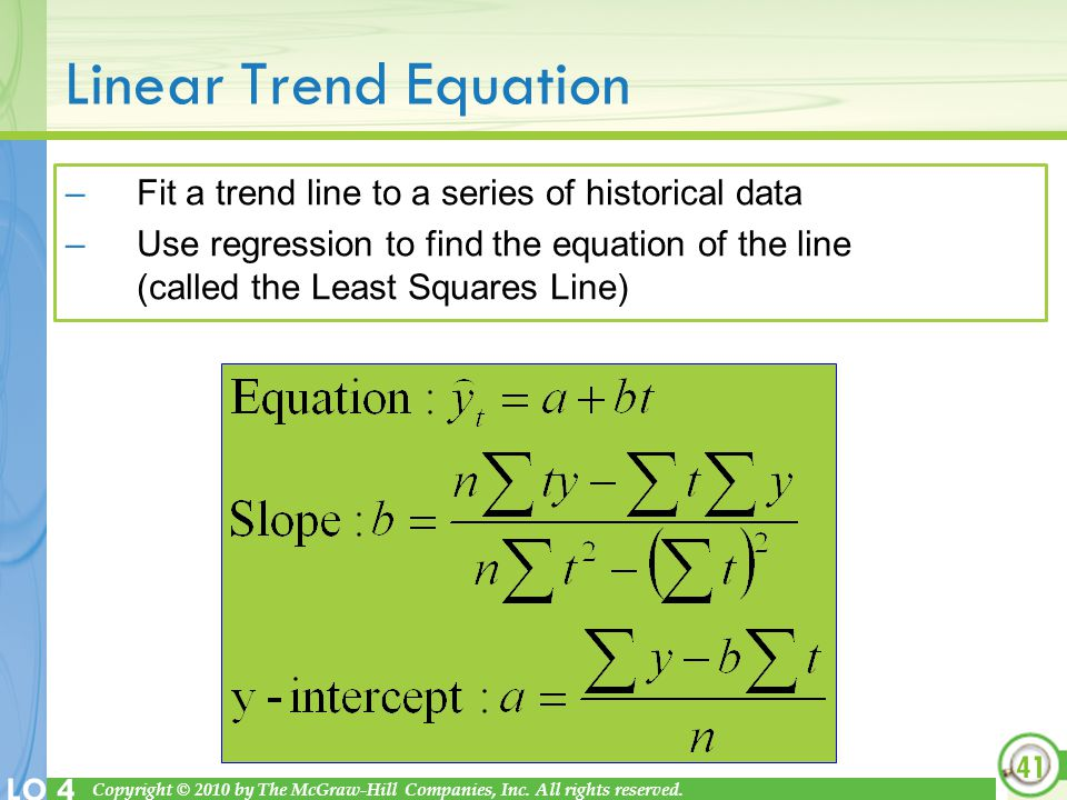 Linear Trend Equation Fit a trend line to a series of historical data