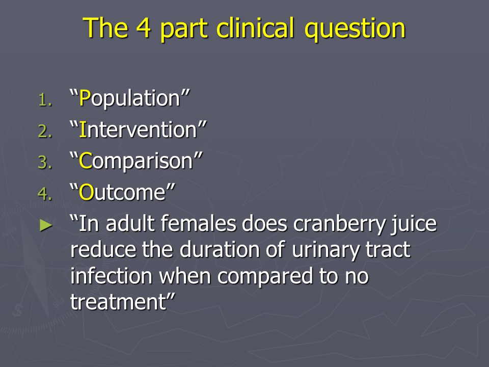 The 4 part clinical question