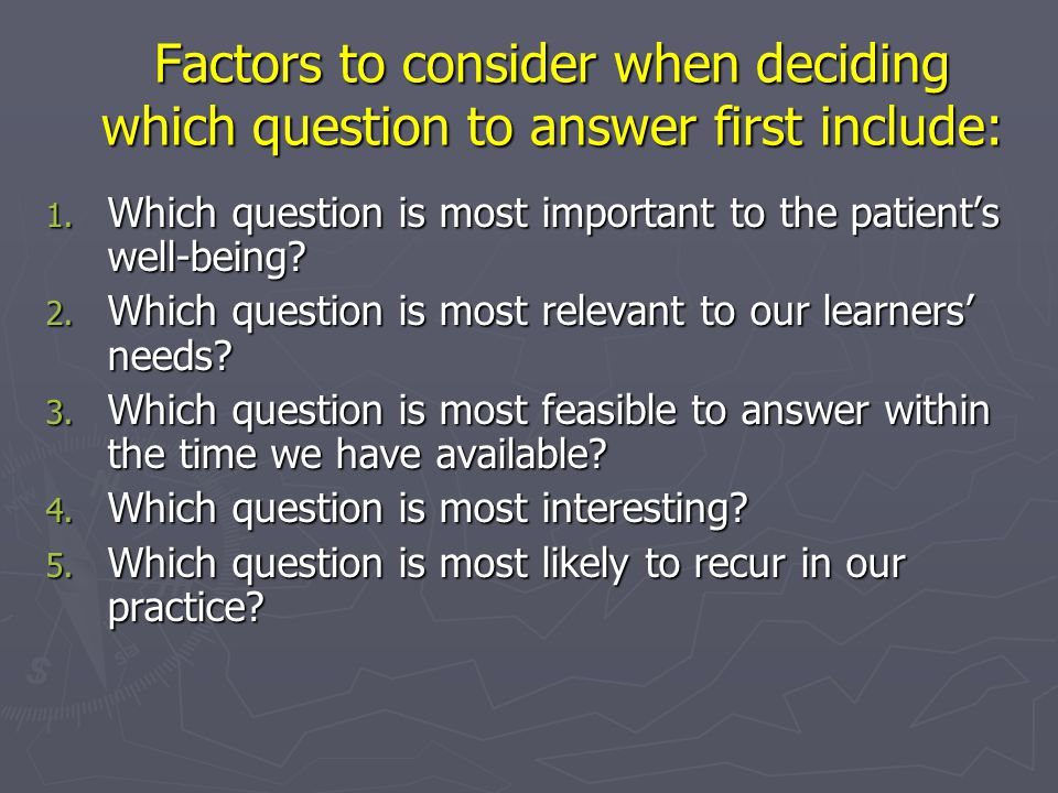 Factors to consider when deciding which question to answer first include: