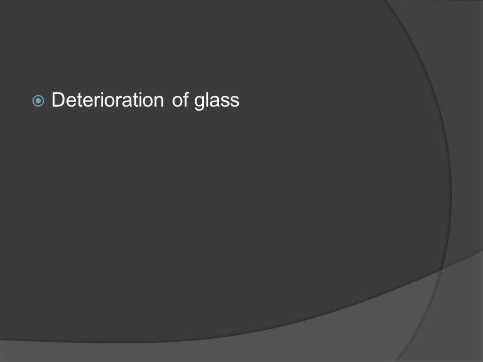 Deterioration of glass