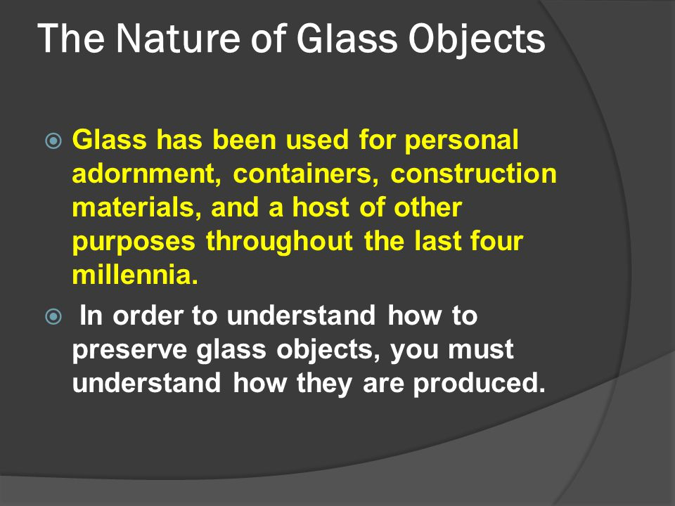 The Nature of Glass Objects
