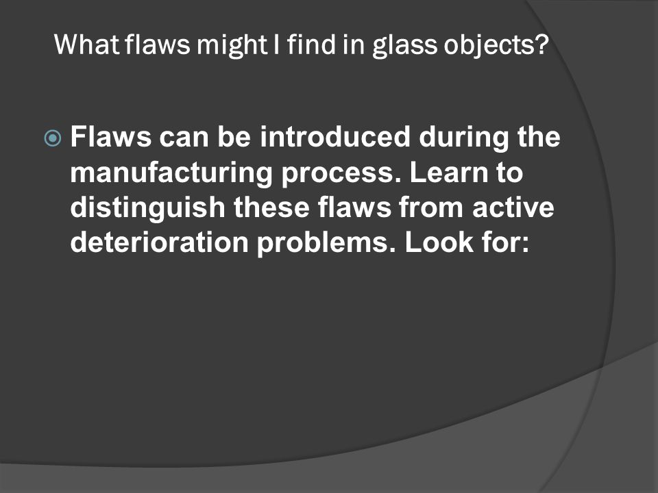 What flaws might I find in glass objects