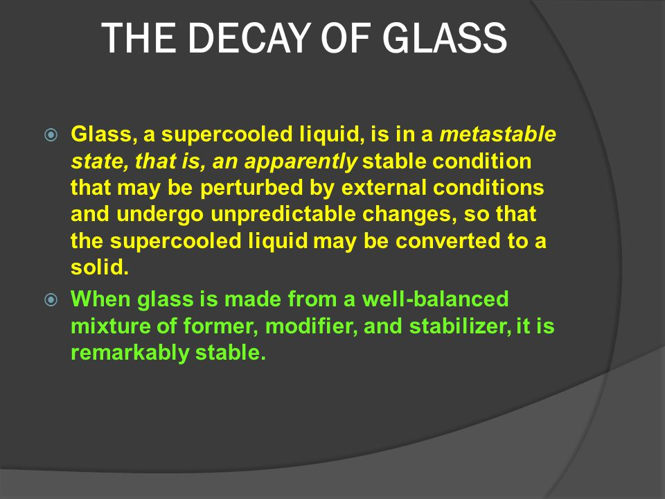 THE DECAY OF GLASS