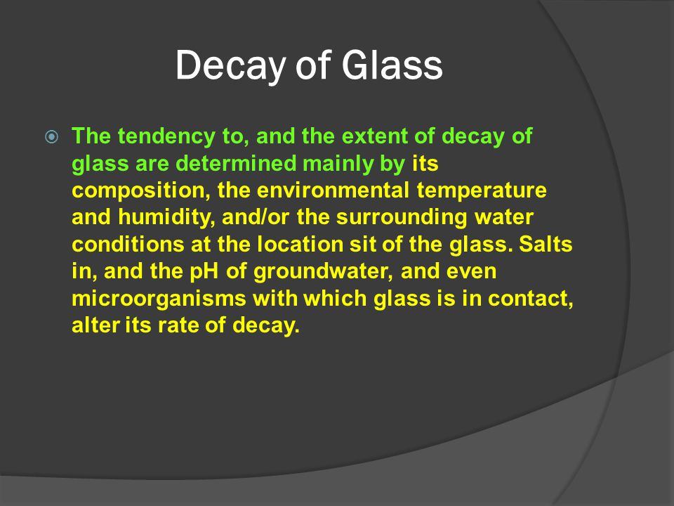 Decay of Glass