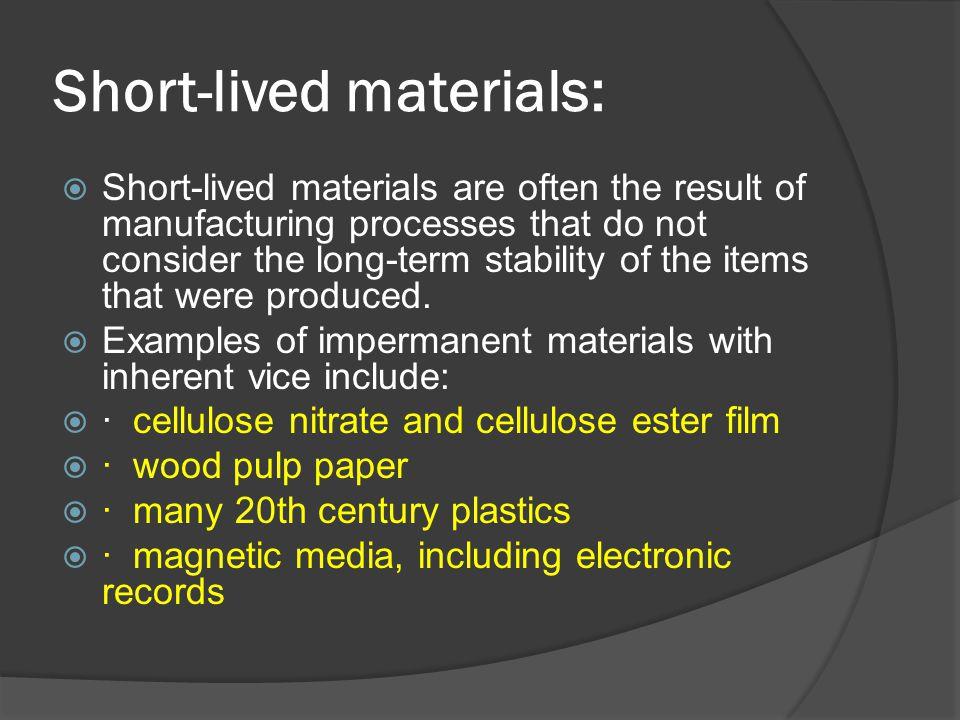 Short-lived materials: