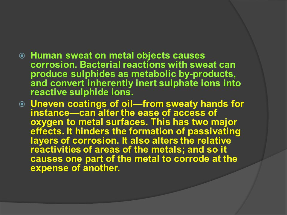 Human sweat on metal objects causes corrosion
