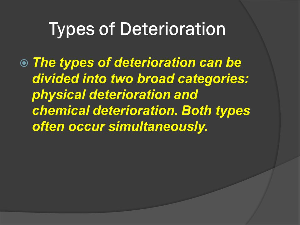 Types of Deterioration