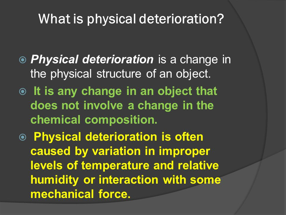 What is physical deterioration